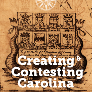 Creating and Contesting Carolina